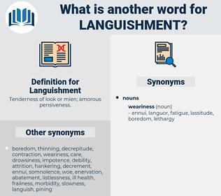 Languishment, synonym Languishment, another word for Languishment, words like Languishment, thesaurus Languishment