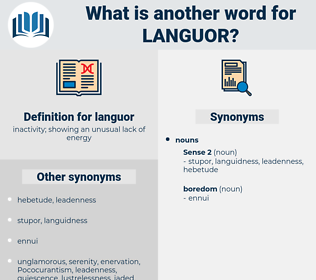languor, synonym languor, another word for languor, words like languor, thesaurus languor