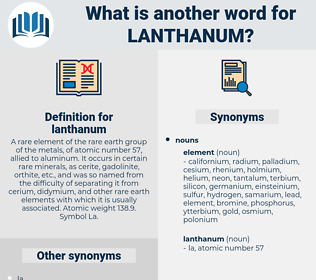 lanthanum, synonym lanthanum, another word for lanthanum, words like lanthanum, thesaurus lanthanum