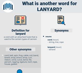 lanyard, synonym lanyard, another word for lanyard, words like lanyard, thesaurus lanyard