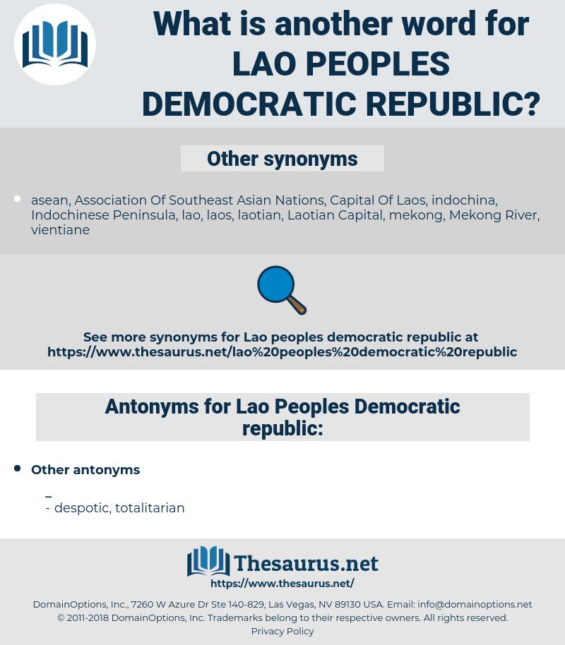 Lao Peoples Democratic republic, synonym Lao Peoples Democratic republic, another word for Lao Peoples Democratic republic, words like Lao Peoples Democratic republic, thesaurus Lao Peoples Democratic republic