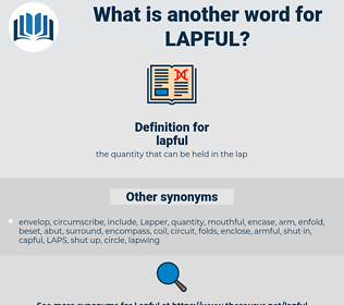 lapful, synonym lapful, another word for lapful, words like lapful, thesaurus lapful