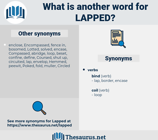 Lapped, synonym Lapped, another word for Lapped, words like Lapped, thesaurus Lapped