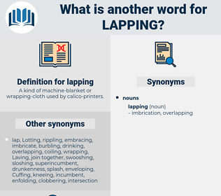 lapping, synonym lapping, another word for lapping, words like lapping, thesaurus lapping