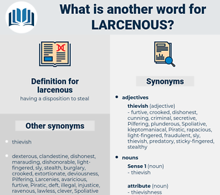 larcenous, synonym larcenous, another word for larcenous, words like larcenous, thesaurus larcenous
