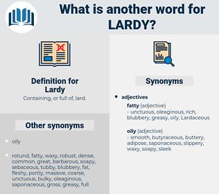 Lardy, synonym Lardy, another word for Lardy, words like Lardy, thesaurus Lardy