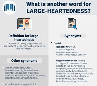large-heartedness, synonym large-heartedness, another word for large-heartedness, words like large-heartedness, thesaurus large-heartedness