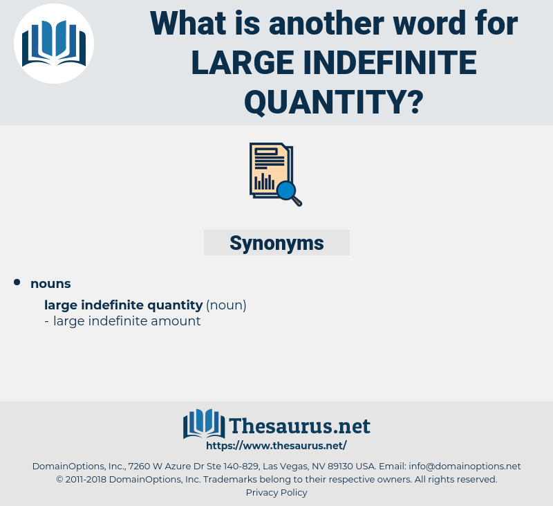 large indefinite quantity, synonym large indefinite quantity, another word for large indefinite quantity, words like large indefinite quantity, thesaurus large indefinite quantity