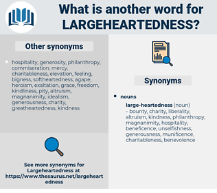 largeheartedness, synonym largeheartedness, another word for largeheartedness, words like largeheartedness, thesaurus largeheartedness