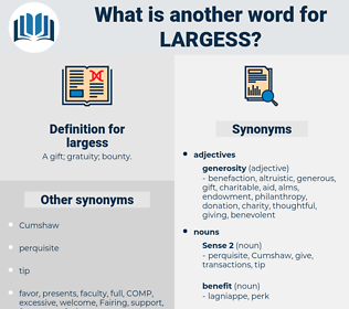 largess, synonym largess, another word for largess, words like largess, thesaurus largess