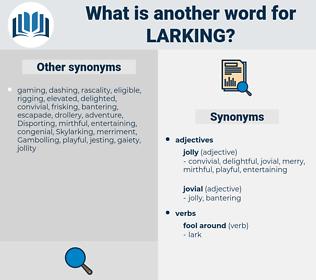 Larking, synonym Larking, another word for Larking, words like Larking, thesaurus Larking