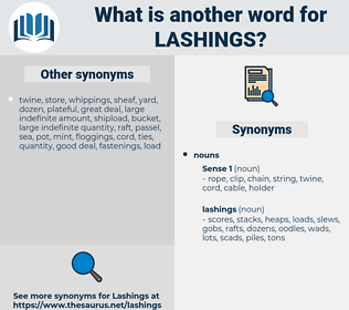 lashings, synonym lashings, another word for lashings, words like lashings, thesaurus lashings