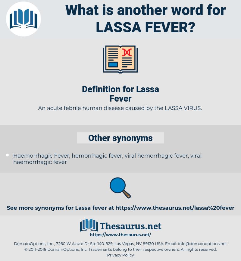 Lassa Fever, synonym Lassa Fever, another word for Lassa Fever, words like Lassa Fever, thesaurus Lassa Fever