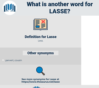 Lasse, synonym Lasse, another word for Lasse, words like Lasse, thesaurus Lasse