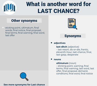 last-chance, synonym last-chance, another word for last-chance, words like last-chance, thesaurus last-chance