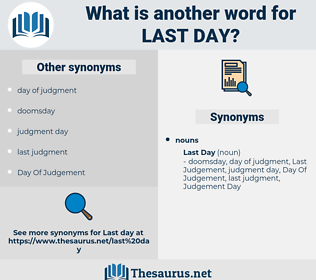 last day, synonym last day, another word for last day, words like last day, thesaurus last day