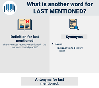 last mentioned, synonym last mentioned, another word for last mentioned, words like last mentioned, thesaurus last mentioned