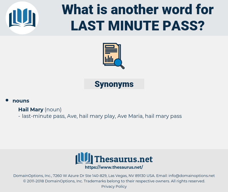 last-minute pass, synonym last-minute pass, another word for last-minute pass, words like last-minute pass, thesaurus last-minute pass