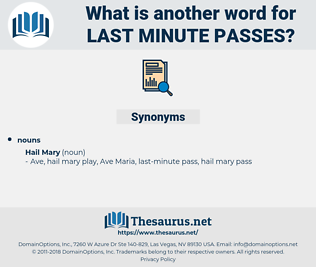 last-minute passes, synonym last-minute passes, another word for last-minute passes, words like last-minute passes, thesaurus last-minute passes