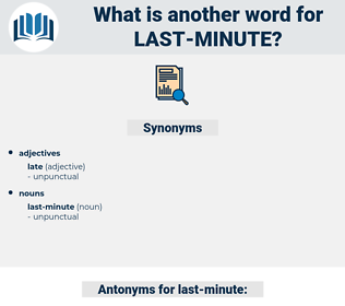 last-minute, synonym last-minute, another word for last-minute, words like last-minute, thesaurus last-minute