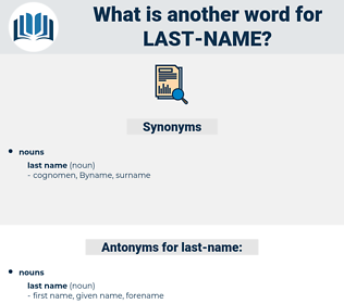 last name, synonym last name, another word for last name, words like last name, thesaurus last name