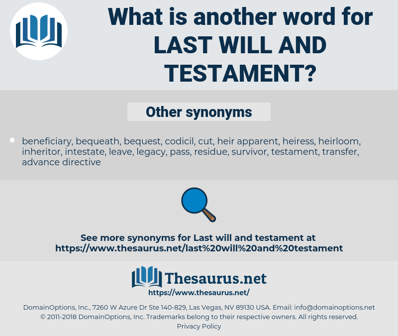 last will and testament, synonym last will and testament, another word for last will and testament, words like last will and testament, thesaurus last will and testament