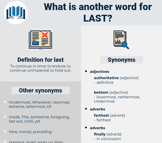 last, synonym last, another word for last, words like last, thesaurus last