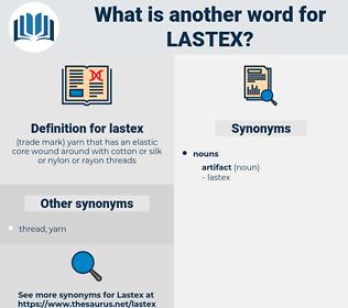lastex, synonym lastex, another word for lastex, words like lastex, thesaurus lastex