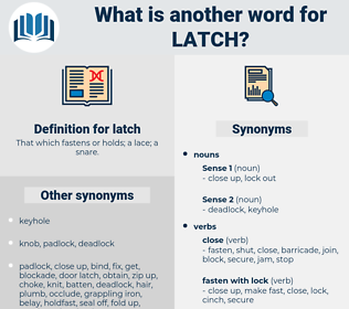 latch, synonym latch, another word for latch, words like latch, thesaurus latch