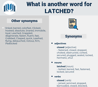 latched, synonym latched, another word for latched, words like latched, thesaurus latched