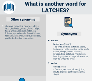 latches, synonym latches, another word for latches, words like latches, thesaurus latches