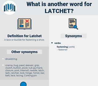 Latchet, synonym Latchet, another word for Latchet, words like Latchet, thesaurus Latchet