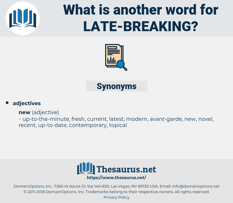 late-breaking, synonym late-breaking, another word for late-breaking, words like late-breaking, thesaurus late-breaking