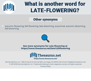 late-flowering, synonym late-flowering, another word for late-flowering, words like late-flowering, thesaurus late-flowering