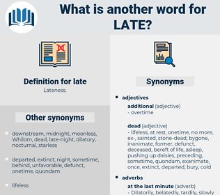 late, synonym late, another word for late, words like late, thesaurus late