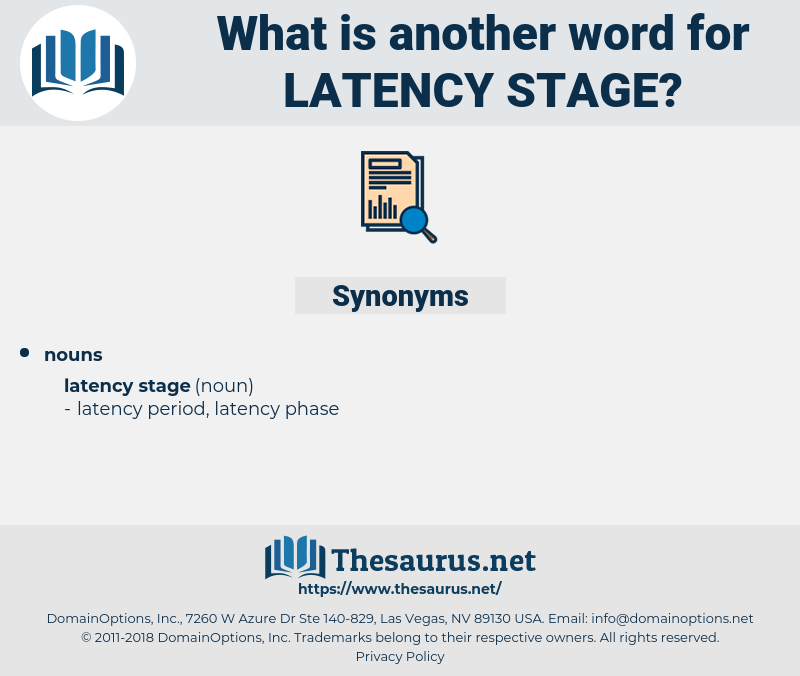latency stage, synonym latency stage, another word for latency stage, words like latency stage, thesaurus latency stage