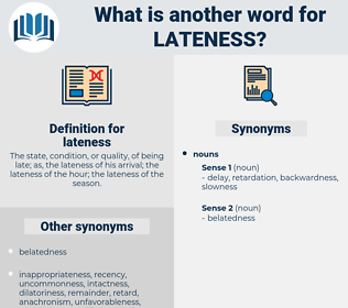 lateness, synonym lateness, another word for lateness, words like lateness, thesaurus lateness