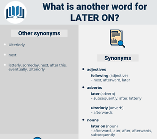 later on, synonym later on, another word for later on, words like later on, thesaurus later on