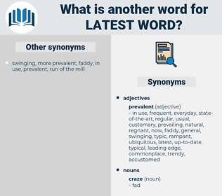 latest word, synonym latest word, another word for latest word, words like latest word, thesaurus latest word