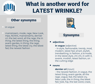 latest wrinkle, synonym latest wrinkle, another word for latest wrinkle, words like latest wrinkle, thesaurus latest wrinkle