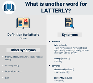 latterly, synonym latterly, another word for latterly, words like latterly, thesaurus latterly