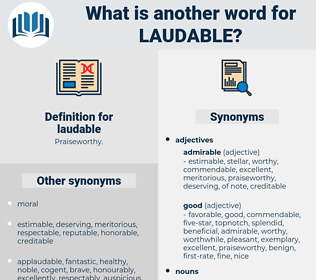 laudable, synonym laudable, another word for laudable, words like laudable, thesaurus laudable