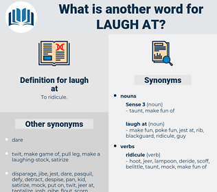 laugh at, synonym laugh at, another word for laugh at, words like laugh at, thesaurus laugh at