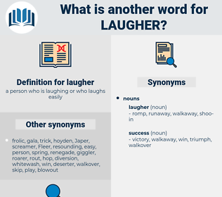 laugher, synonym laugher, another word for laugher, words like laugher, thesaurus laugher