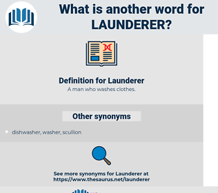 Launderer, synonym Launderer, another word for Launderer, words like Launderer, thesaurus Launderer