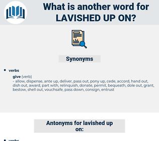 lavished up on, synonym lavished up on, another word for lavished up on, words like lavished up on, thesaurus lavished up on