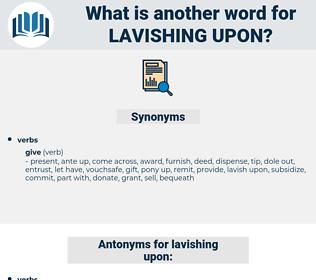 lavishing upon, synonym lavishing upon, another word for lavishing upon, words like lavishing upon, thesaurus lavishing upon