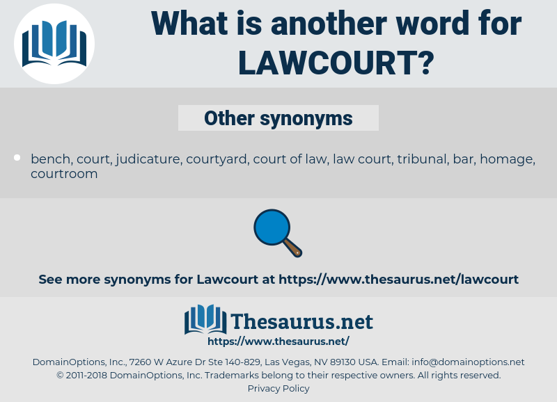 lawcourt, synonym lawcourt, another word for lawcourt, words like lawcourt, thesaurus lawcourt