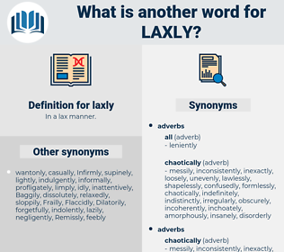 laxly, synonym laxly, another word for laxly, words like laxly, thesaurus laxly