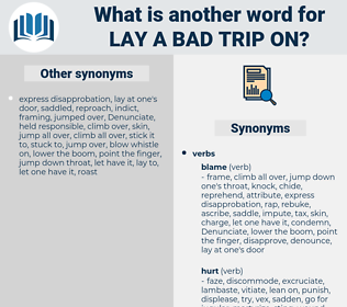 lay a bad trip on, synonym lay a bad trip on, another word for lay a bad trip on, words like lay a bad trip on, thesaurus lay a bad trip on